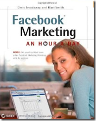 Facebook Marketing: An Hour A Day (Sybex, May 3, 2010)