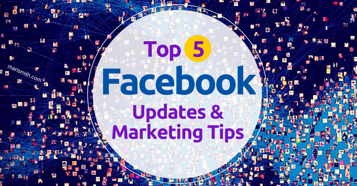Top 5 Facebook Updates & Marketing Tips