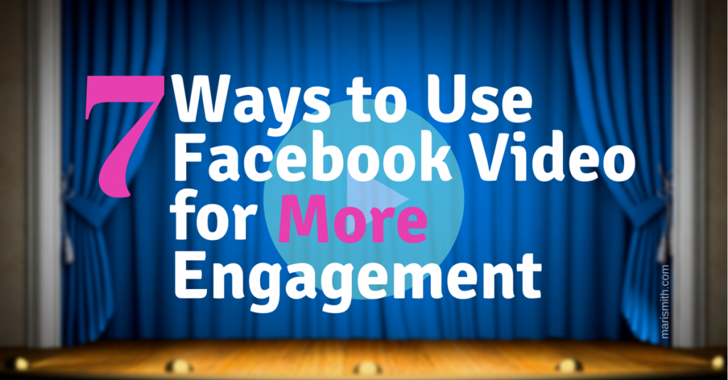 7 Ways to Use Facebook Video