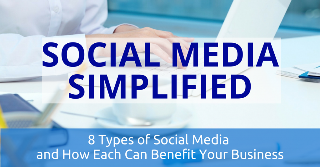 Social Media Simplified - 8 TYPES