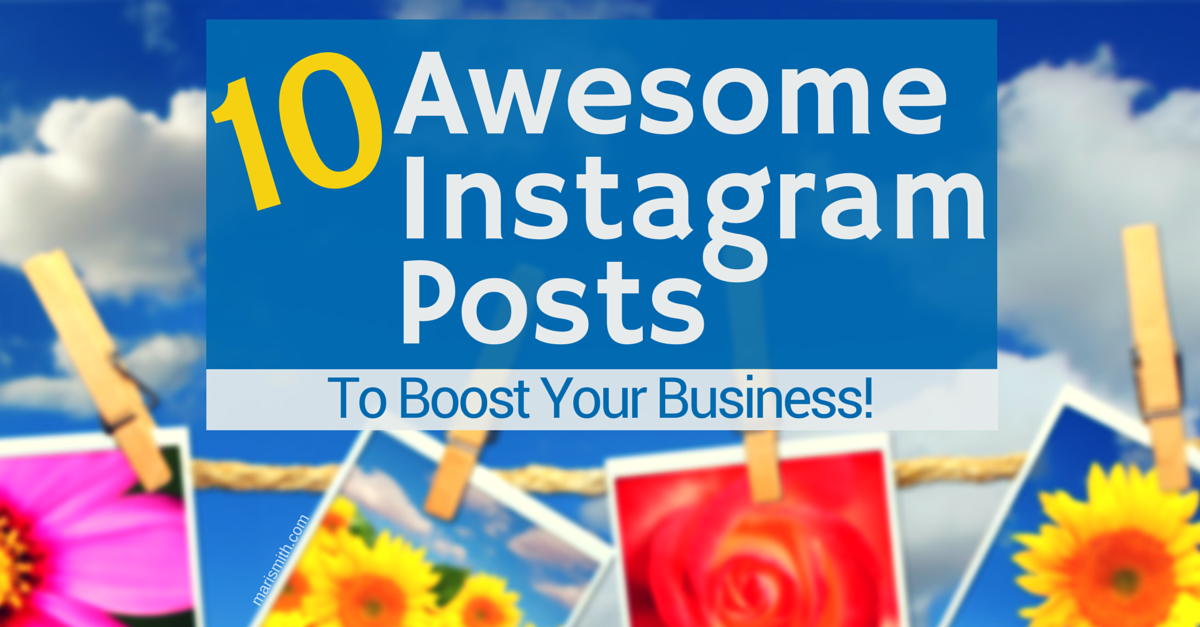 10 Awesome Instagram Posts To Boost Your Business