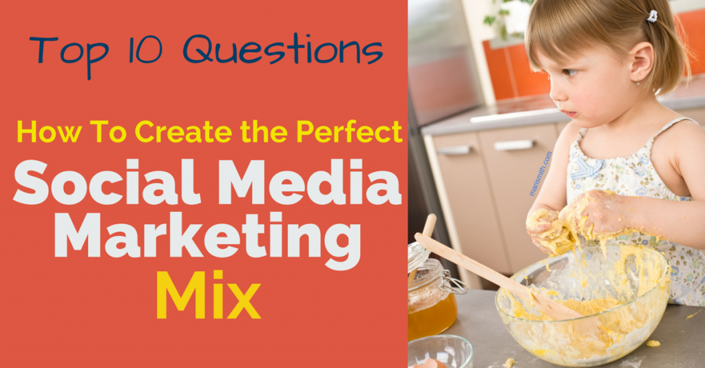 Create the perfect social media marketing mix