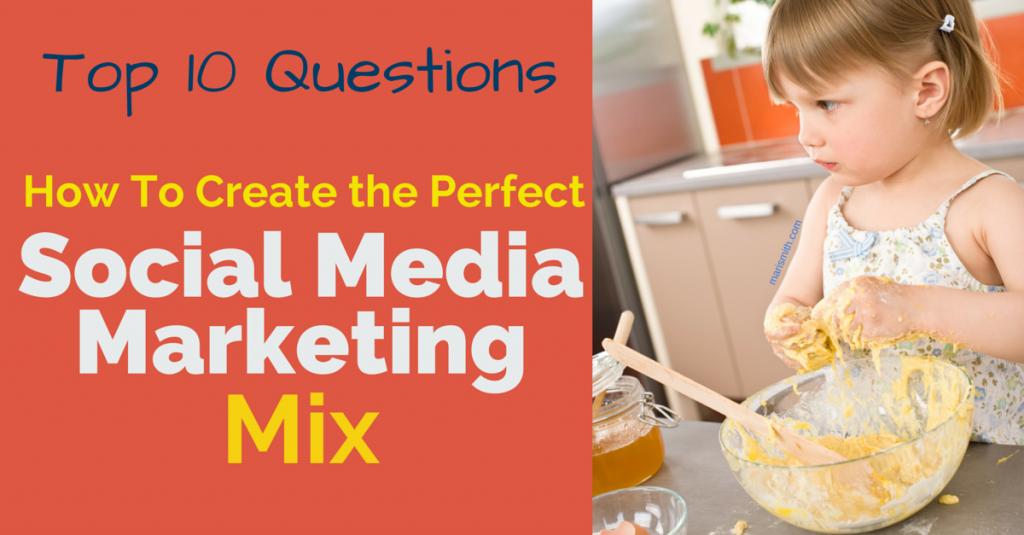 Create the perfect social media marketing mix