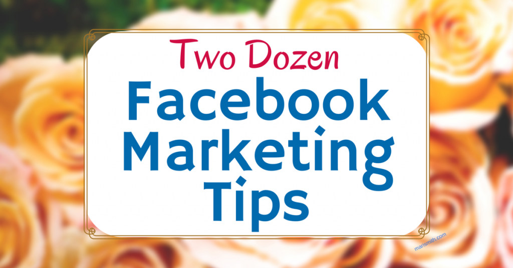 Two Dozen Facebook Marketing Tips