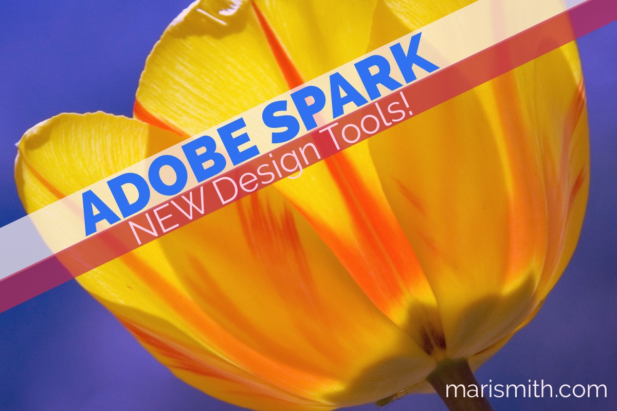 New Image, Video and Web Tools: Adobe Spark Helps You Create Stunning Visual Content