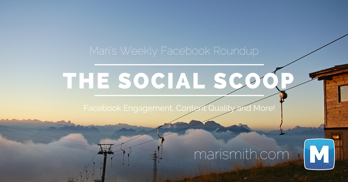 How To Expand Your Facebook Engagement, Improve Content Quality and More: The Social Scoop 11/18/2016
