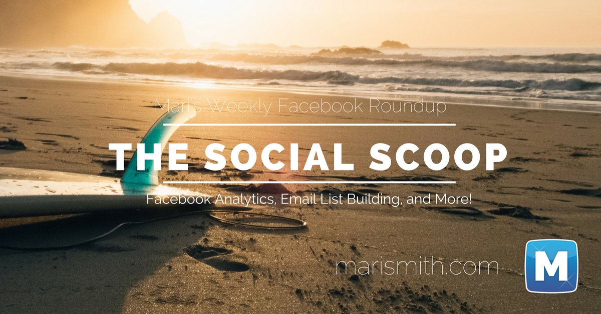 Facebook Analytics, Email List Building via Facebook Ads and More: The Social Scoop 11/11/2016