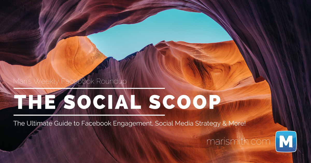 The Ultimate Guide to Facebook Engagement, Social Media Strategy, & More: The Social Scoop 1/6/17
