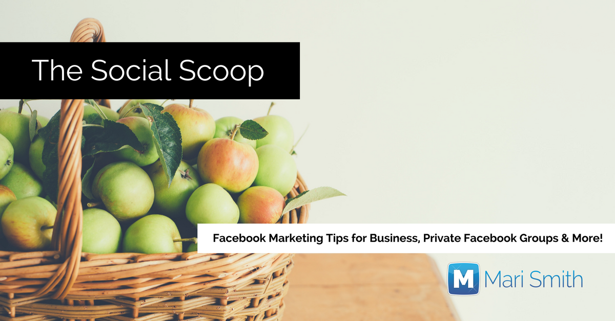 Monetize Your Facebook Videos, 45 Facebook Tips, Facebook Groups & More: The Social Scoop 2/24/17