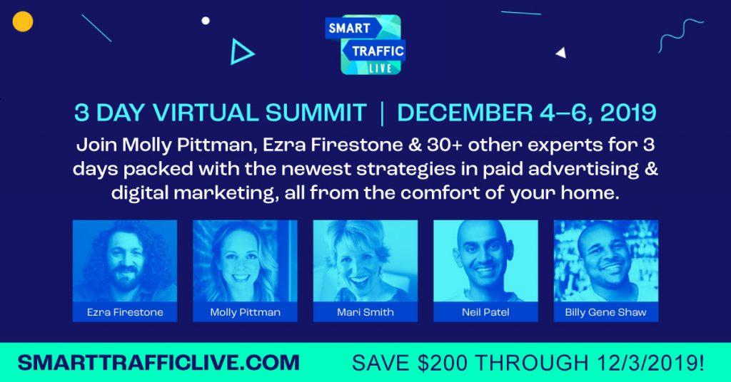 Smart Traffic Live summit with Ezra Firestone, Molly Pittman, Mari Smith & 30 more experts!