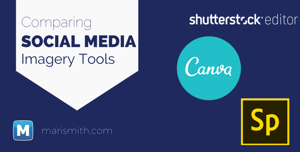 Shutterstock Editor, Adobe Spark Post & Canva: A Side-by-Side Comparison of Social Media Image Editing Tools