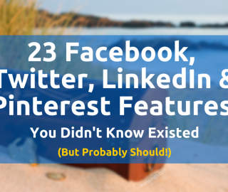 23 Facebook, Twitter, LinkedIn & Pinterest Features You Should Know: The Social Scoop Issue 133