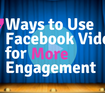 7 Types of Facebook Video to Help Increase Engagement