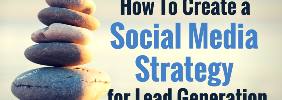 How To Create A Social Media Strategy for Lead Generation: The Social Scoop Issue 139