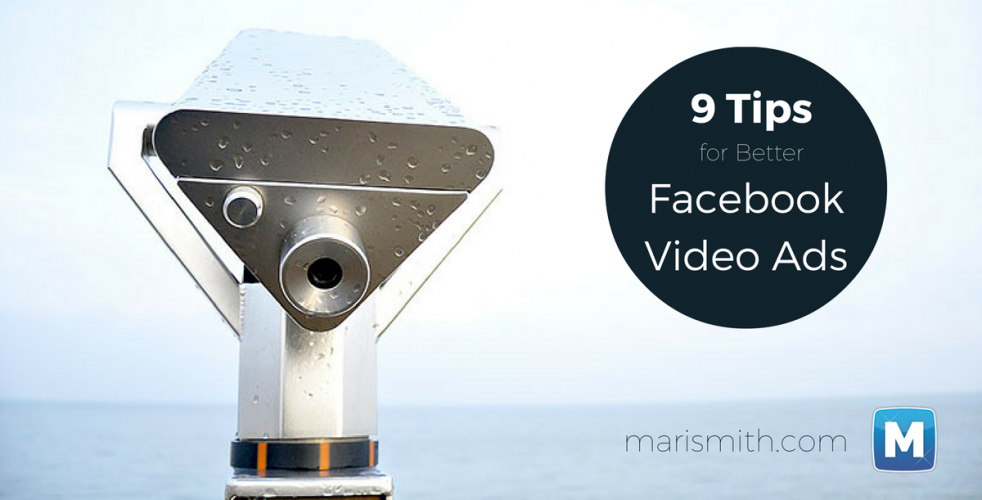 9 Tips for Better Facebook Video Ads