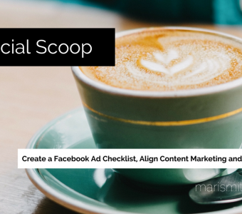 Create a Facebook Ad Checklist, Align Content Marketing with Social Media & More: The Social Scoop 2/3/17