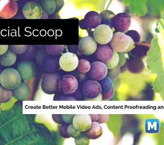 Create Better Mobile Video Ads, Content Proofreading and Editing Tips & More: The Social Scoop 7/5/17