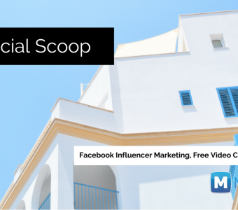 Facebook Influencer Marketing, Free Video Creation Tools & More: The Social Scoop 7/11/17