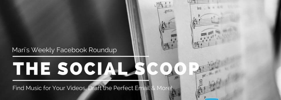Find Music for Your Videos, Draft the Perfect Email & More: The Social Scoop 10/19/17