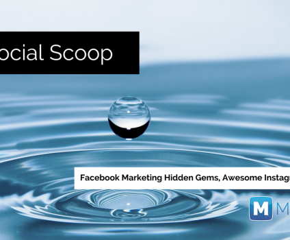 Facebook Marketing Hidden Gems, Awesome Instagram Stories & More: The Social Scoop 8/16/17