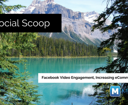 Facebook Video Engagement, Increasing eCommerce Sales & More: The Social Scoop 8/30/17