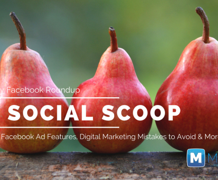 5 Sale-boosting Facebook Ad Features, Digital Marketing Mistakes to Avoid & More: The Social Scoop 9/13/17