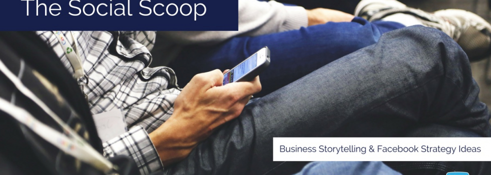 Business Storytelling Ideas, Successful Facebook Strategies & More: The Social Scoop 11/4/2016