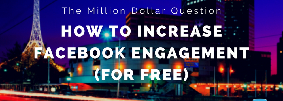 10 Proven Ways To Increase Your Facebook Reach and Engagement for Free