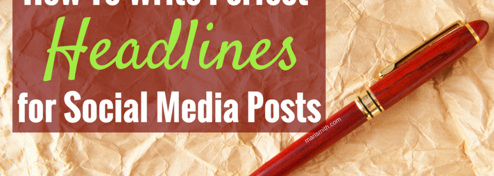 How To Write Perfect Headlines for Your Social Media Posts