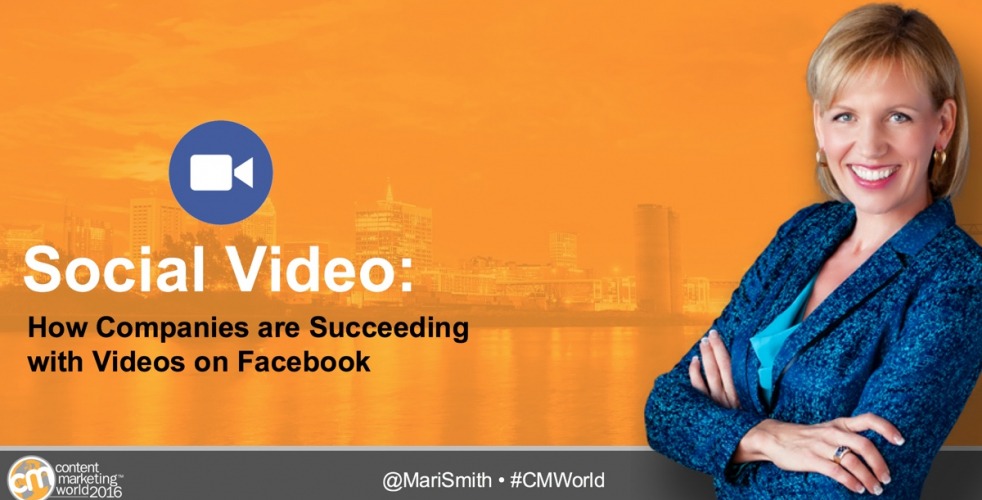 How Companies are Succeeding with Video on Facebook – #CMWorld Session