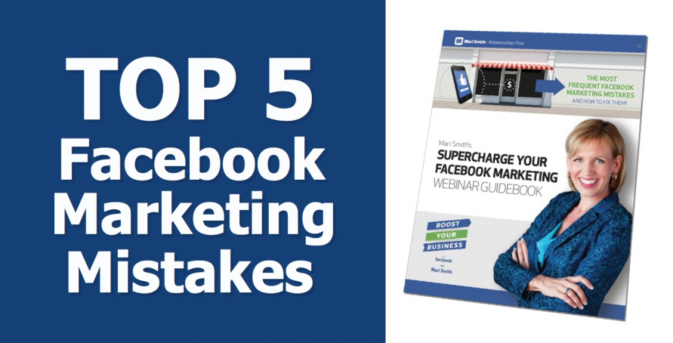 Top Five Facebook Marketing Mistakes – And How To Fix Them!